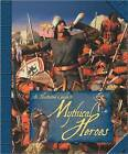 An Illustrated Guide to Mythical Heroes by David West, Anita Ganeri (Hardback, 2010)