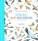 Vögel auf Weltreise von Fleur Daugey (2016, Gebundene Ausgabe)