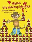 Mason the Ketchup Monkey by Tracey and Tom Buffalo (Paperback, 2013)