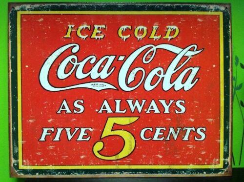 NEW Ice Cold Coca Cola Always 5ç TIN SIGN 12.5W x 16H 31.7cm X 40.6cm. 1471