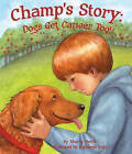 Champ's Story: Dogs Get Cancer Too! by Sherry North (Hardback, 2010)