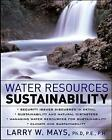 Water Resources Sustainability by Larry W. Mays (Hardback, 2006)