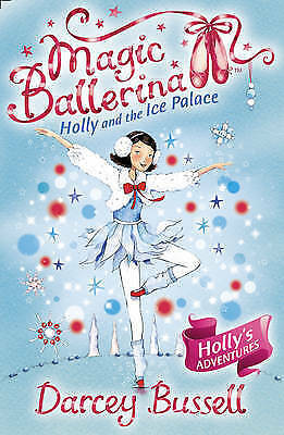 Holly and the Ice Palace (Magic Ballerina, Book 17), Bussell, Darcey, Good Book