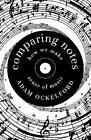 Comparing Notes: How We Make Sense of Music by Adam Ockelford (Hardback, 2017)