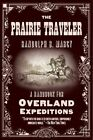 The Prairie Traveler: A Handbook for Overland Expeditions by Randolph B Marcy (Paperback / softback, 2014)