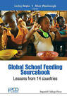 Global School Feeding Sourcebook: Lessons from 14 Countries by Imperial College Press (Hardback, 2016)