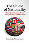 The Shield of Nationality: When Governments Break Contracts with Foreign Firms by Rachel L. Wellhausen (Hardback, 2014)