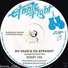 "ethnic fight 7"": BOBBY DEE-my head's on straight  (hear)"
