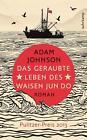 Das geraubte Leben des Waisen Jun Do von Adam Johnson (2014, Taschenbuch)