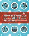 «Professionelle Werte pflegen» von Denise Francillon und Sabine Braunschweig (2010, Gebundene Ausgabe)