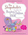 The Shopaholic's Guide to Buying Online: 2008 by Patricia Davidson (Paperback, 2007)