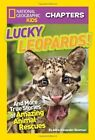 National Geographic Kids Chapters: Lucky Leopards: And More True Stories of Amazing Animal Rescues by Aline Alexander Newman (Paperback, 2014)