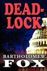 Deadlock by Bartholomew Fox (Paperback / softback, 2008)
