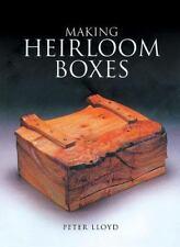 Making Heirloom Boxes: By Lloyd, Peter