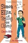 Simon Ellis, Spelling Bee Champ by Claudia Mills (Hardback, 2015)