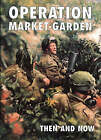 Operation Market-garden Then and Now: v. 2 by After the Battle (Hardback, 2002)