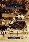 Frontier Village by Bob Johnson (Paperback / softback, 2013)