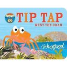 Tip Tap Went the Crab by Tim Hopgood (Board book, 2017)