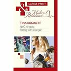 NYC Angels: Flirting with Danger by Tina Beckett (Hardback, 2013)