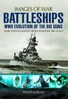 Battleships: WW II Evolution of the Big Guns by Philip Kaplan (Paperback, 2015)