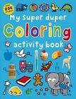 My Super Duper Coloring Activity Book by Roger Priddy (Paperback / softback, 2015)
