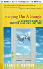 Hanging Out a Shingle: An Insider's Guide to Starting Your Own Law Firm by Harry F Weyher (Paperback / softback, 2000)