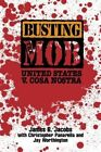 Busting the Mob: The United States v. Cosa Nostra by James B. Jacobs (Hardback, 1994)