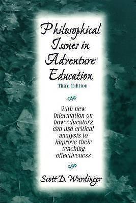 Philosophical Issues in Adventure Education by Scott D Wurdinger