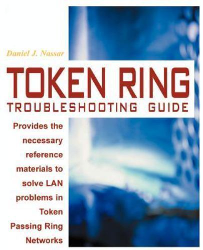 Token Ring Troubleshooting Guide by Daniel J. Nassar (1999, Paperback, Reprint)