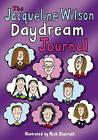The Jacqueline Wilson Daydream Journal by Jacqueline Wilson (Hardback, 2009)