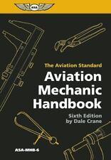 Aviation Mechanic Handbook - Sixth Edition by Dale Crane - ASA-MHB-6 Ships Free