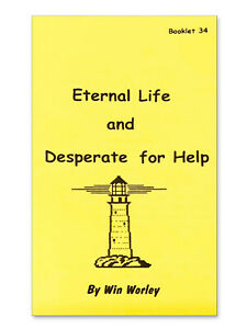 Details about Eternal Life & Desperate For Help - Booklet #34 by Win Worley
