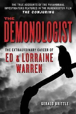 1 of 1 - The Demonologist: The Extraordinary Career of Ed and Lorraine Warren by...