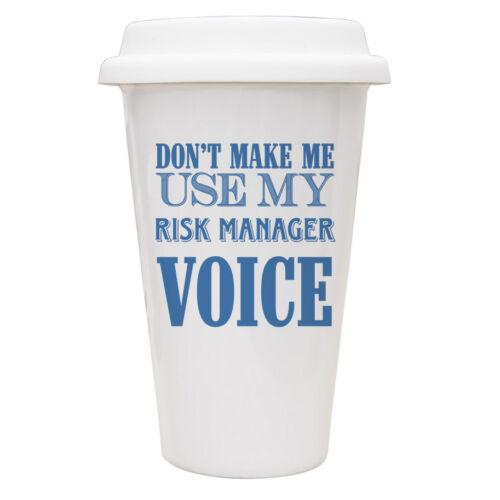 Don/'t make me use my Risk Manager Voice 10oz funny Mug 066