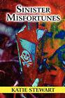Sinister Misfortunes by Katie Stewart (Paperback / softback, 2010)