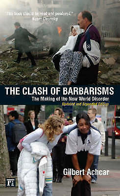 1 of 1 - The Clash of Barbarisms: The Making of the New World Disorder, Like new