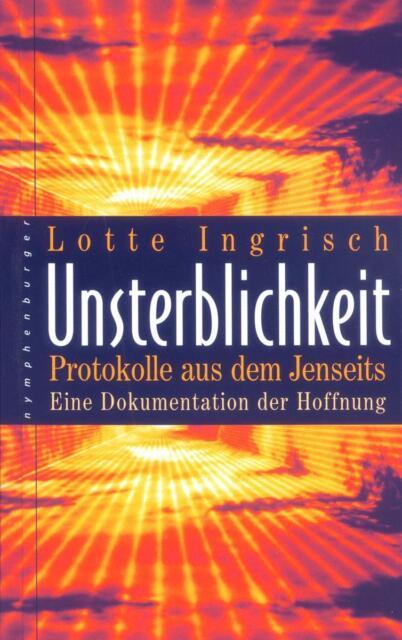 Unsterblichkeit von Lotte Ingrisch (Gebunden) Protokolle aus dem Jenseits Hoffnu
