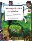 Kindergeschichten aus Brasilien von Ieda Melo Hoffmann-Rothe (2012, Taschenbuch)