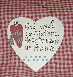 Primitive-Country-Heart-GOD-MADE-US-SISTERS-HEARTS-MADE-US-FRIENDS-wood-sign