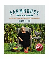 Farmhouse Rules: Simple Seasonal Meals For The Whole Family Free Shipping