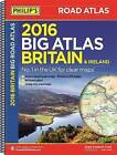 Philip's Big Road Atlas Britain and Ireland: 2016 by Octopus Publishing Group (Spiral bound, 2015)