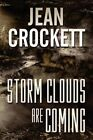 Storm Clouds Are Coming by Jean Crockett (Paperback / softback, 2012)