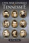 Civil War Generals of Tennessee by Randy Bishop (Hardback, 2013)