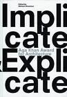 Implicate & Explicate: Aga Khan Award for Architecture: 2010 by Mohsen Mostafavi (Hardback, 2011)