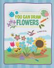 You Can Draw Flowers by Mattia Cerato (Hardback, 2011)