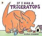 If I Had a Triceratops von George O'Connor (2015, Taschenbuch)