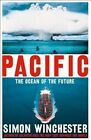 Pacific: The Ocean of the Future by Simon Winchester (Hardback, 2015)