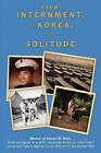 From Internment, to Korea, to Solitude: Memoir of Robert M. Wada Nisei Child of a WWII Japanese American Internment Camp and Later a Marine Corps Veteran of the Korean War by Booksurge Publishing (Paperback / softback, 2010)