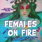 Females on Fire 2 [Digipak] by Various Artists (CD, Dec-2010, 2 Discs, Warrior Girl Music)