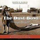 The Dust Bowl Through the Lens: How Photography Revealed and Helped Remedy a National Disaster by Martin W Sandler (Hardback, 2009)